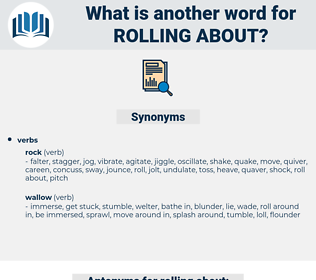 rolling about, synonym rolling about, another word for rolling about, words like rolling about, thesaurus rolling about