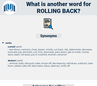 rolling back, synonym rolling back, another word for rolling back, words like rolling back, thesaurus rolling back
