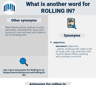 rolling in, synonym rolling in, another word for rolling in, words like rolling in, thesaurus rolling in