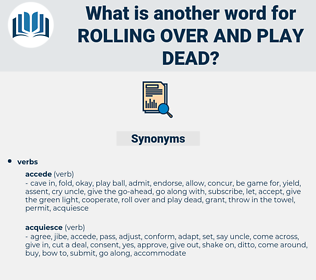 rolling over and play dead, synonym rolling over and play dead, another word for rolling over and play dead, words like rolling over and play dead, thesaurus rolling over and play dead
