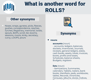 rolls, synonym rolls, another word for rolls, words like rolls, thesaurus rolls