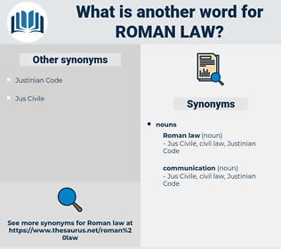 roman law, synonym roman law, another word for roman law, words like roman law, thesaurus roman law