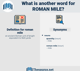 roman mile, synonym roman mile, another word for roman mile, words like roman mile, thesaurus roman mile