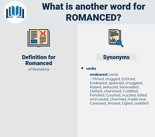 Romanced, synonym Romanced, another word for Romanced, words like Romanced, thesaurus Romanced