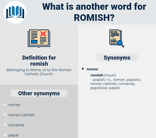 romish, synonym romish, another word for romish, words like romish, thesaurus romish