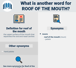 roof of the mouth, synonym roof of the mouth, another word for roof of the mouth, words like roof of the mouth, thesaurus roof of the mouth