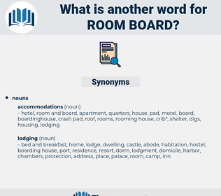 room board, synonym room board, another word for room board, words like room board, thesaurus room board