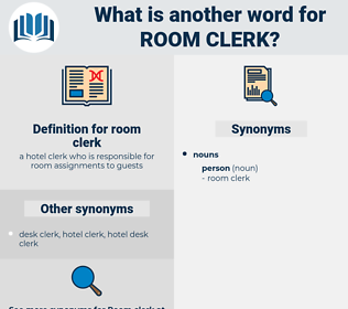 room clerk, synonym room clerk, another word for room clerk, words like room clerk, thesaurus room clerk