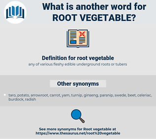 root vegetable, synonym root vegetable, another word for root vegetable, words like root vegetable, thesaurus root vegetable