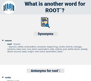 root, synonym root, another word for root, words like root, thesaurus root