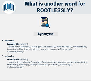 rootlessly, synonym rootlessly, another word for rootlessly, words like rootlessly, thesaurus rootlessly