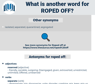 roped off, synonym roped off, another word for roped off, words like roped off, thesaurus roped off