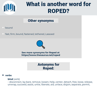 Roped, synonym Roped, another word for Roped, words like Roped, thesaurus Roped