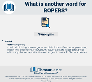 ropers, synonym ropers, another word for ropers, words like ropers, thesaurus ropers