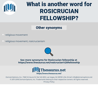 rosicrucian fellowship, synonym rosicrucian fellowship, another word for rosicrucian fellowship, words like rosicrucian fellowship, thesaurus rosicrucian fellowship