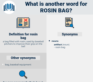 rosin bag, synonym rosin bag, another word for rosin bag, words like rosin bag, thesaurus rosin bag