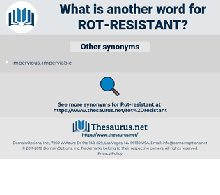 rot-resistant, synonym rot-resistant, another word for rot-resistant, words like rot-resistant, thesaurus rot-resistant