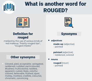 rouged, synonym rouged, another word for rouged, words like rouged, thesaurus rouged