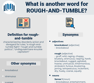 rough-and-tumble, synonym rough-and-tumble, another word for rough-and-tumble, words like rough-and-tumble, thesaurus rough-and-tumble