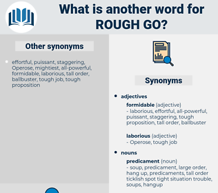 rough go, synonym rough go, another word for rough go, words like rough go, thesaurus rough go