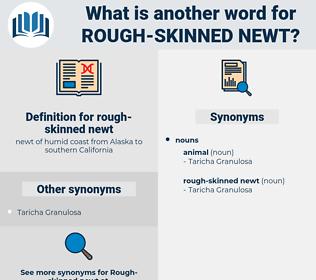 rough-skinned newt, synonym rough-skinned newt, another word for rough-skinned newt, words like rough-skinned newt, thesaurus rough-skinned newt