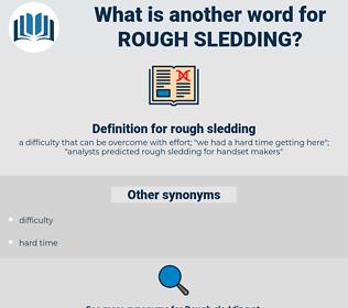rough sledding, synonym rough sledding, another word for rough sledding, words like rough sledding, thesaurus rough sledding