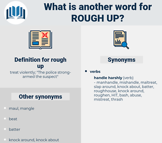 rough up, synonym rough up, another word for rough up, words like rough up, thesaurus rough up