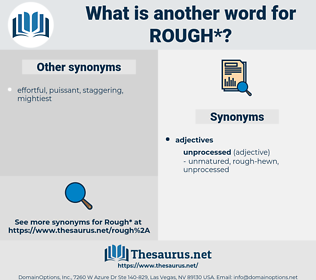 rough, synonym rough, another word for rough, words like rough, thesaurus rough