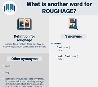 roughage, synonym roughage, another word for roughage, words like roughage, thesaurus roughage