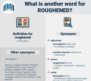 roughened, synonym roughened, another word for roughened, words like roughened, thesaurus roughened