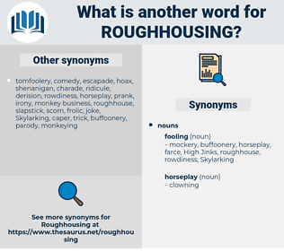 roughhousing, synonym roughhousing, another word for roughhousing, words like roughhousing, thesaurus roughhousing