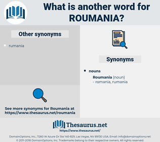 roumania, synonym roumania, another word for roumania, words like roumania, thesaurus roumania