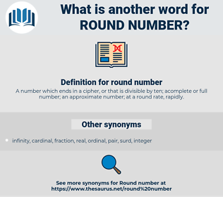 round number, synonym round number, another word for round number, words like round number, thesaurus round number