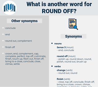 round off, synonym round off, another word for round off, words like round off, thesaurus round off