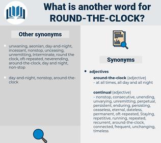 round the clock, synonym round the clock, another word for round the clock, words like round the clock, thesaurus round the clock