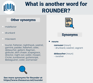 rounder, synonym rounder, another word for rounder, words like rounder, thesaurus rounder