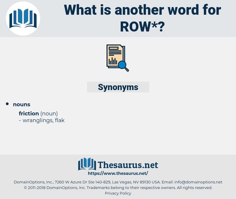 row, synonym row, another word for row, words like row, thesaurus row