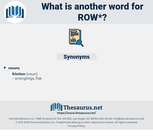 row, synonym row, another word for row, words like row, thesaurus row