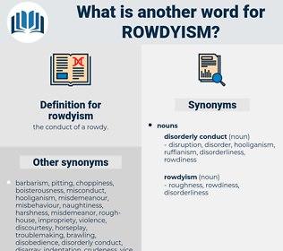 rowdyism, synonym rowdyism, another word for rowdyism, words like rowdyism, thesaurus rowdyism