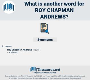 Roy Chapman Andrews, synonym Roy Chapman Andrews, another word for Roy Chapman Andrews, words like Roy Chapman Andrews, thesaurus Roy Chapman Andrews