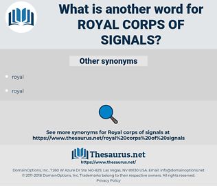royal corps of signals, synonym royal corps of signals, another word for royal corps of signals, words like royal corps of signals, thesaurus royal corps of signals