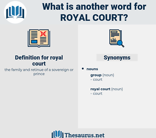 royal court, synonym royal court, another word for royal court, words like royal court, thesaurus royal court