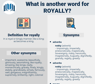 royally, synonym royally, another word for royally, words like royally, thesaurus royally