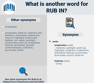rub in, synonym rub in, another word for rub in, words like rub in, thesaurus rub in