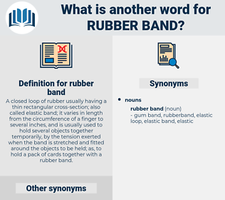 rubber band, synonym rubber band, another word for rubber band, words like rubber band, thesaurus rubber band