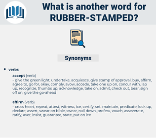 rubber-stamped, synonym rubber-stamped, another word for rubber-stamped, words like rubber-stamped, thesaurus rubber-stamped