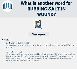 rubbing salt in wound, synonym rubbing salt in wound, another word for rubbing salt in wound, words like rubbing salt in wound, thesaurus rubbing salt in wound