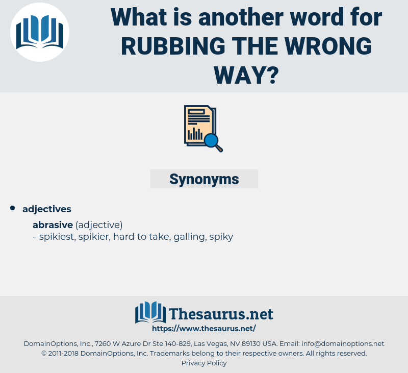 rubbing the wrong way, synonym rubbing the wrong way, another word for rubbing the wrong way, words like rubbing the wrong way, thesaurus rubbing the wrong way