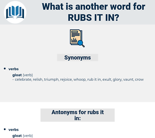 rubs it in, synonym rubs it in, another word for rubs it in, words like rubs it in, thesaurus rubs it in