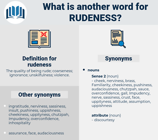 rudeness, synonym rudeness, another word for rudeness, words like rudeness, thesaurus rudeness